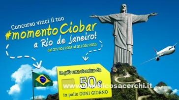 Concorso Ciobar, vinci Rio de Janeiro
