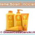 Come riciclare le creme solari