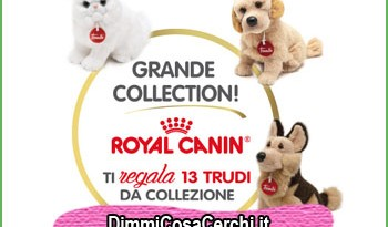 Grande Collection RoyalCanin, ricevi peluche Trudi