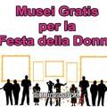 Musei gratis per la festa delle donne