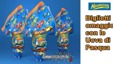 Ingressi Mirabilandia omaggio con le uova HOT WHEELS
