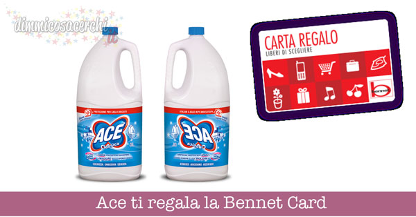 Ace ti regala la Bennet Card