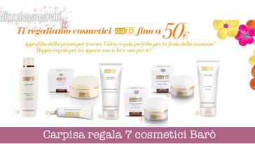 Carpisa reCarpisa regala 7 cosmetici Barògala 7 cosmetici Barò