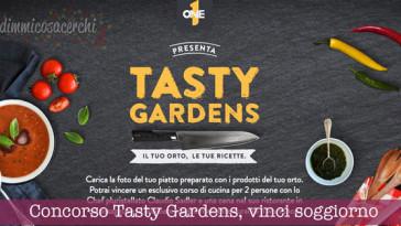 Concorso Tasty Gardens, vinci soggiorno