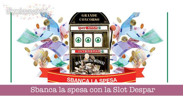 Sbanca la spesa con la Slot Despar