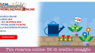 Tim ricarica online: 5€ di credito omaggio