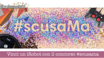 Vinci un iRobot con il concorso #scusama
