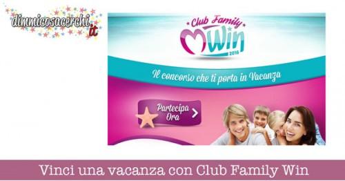 Vinci una vacanza con Club Family Win