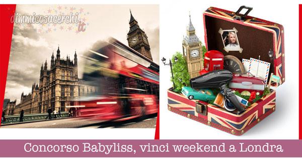 Concorso Babyliss, vinci weekend a Londra