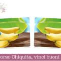 Concorso Banane Chiquita, vinci buoni spesa