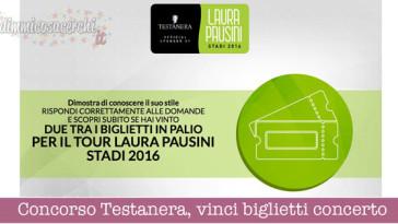 Concorso Testanera, vinci biglietti concerto Laura Pausini