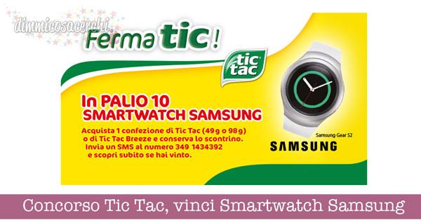 Concorso Tic Tac, vinci Smartwatch Samsung Gear S2 Bianco SM