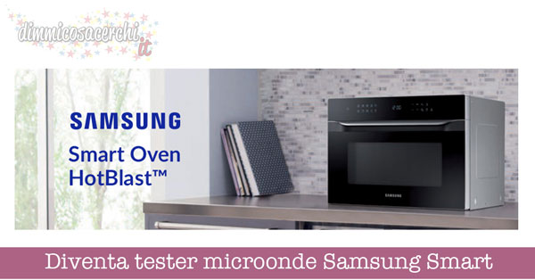 Diventa tester microonde Samsung Smart