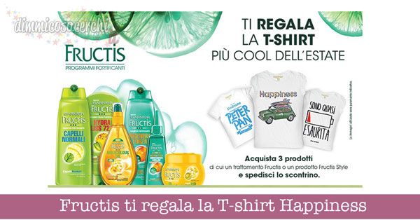 Fructis ti regala la T-shirt Happiness