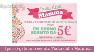 Ipersoap buono sconto Festa della Mamma