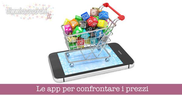 Le app per confrontare i prezzi