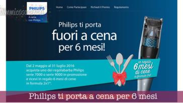 Philips ti porta a cena per 6 mesi