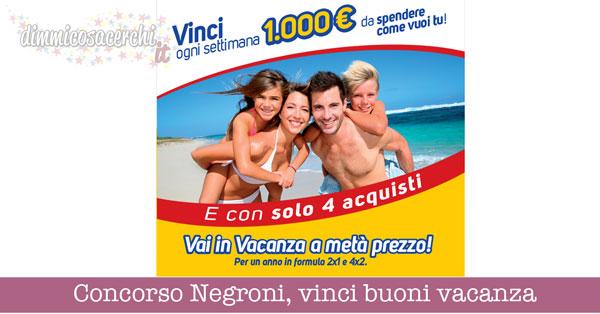 Concorso Negroni, vinci buoni vacanza da 1.000€