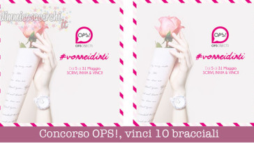 Concorso OPS!, vinci 10 bracciali MY OPS + coupon Interflora