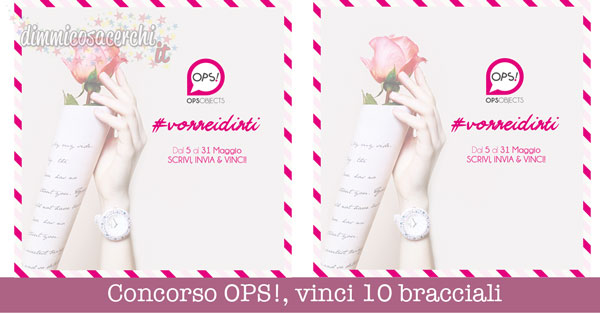 Concorso OPS!, vinci 10 bracciali MY OPS + coupon Interflora