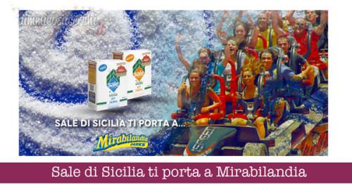 Con Sale di Sicilia vinci Mirabilandia: tenta la fortuna!