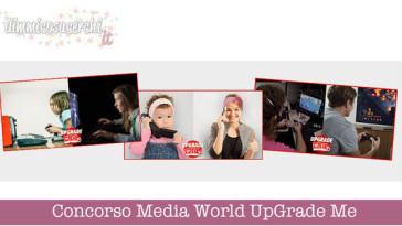 Concorso Media World UpGrade Me