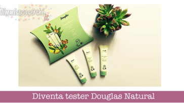Diventa tester Douglas Natural