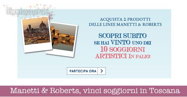 Manetti & Roberts, vinci soggiorni in Toscana