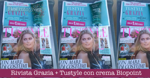 Rivista Grazia + Tustyle con crema Biopoint