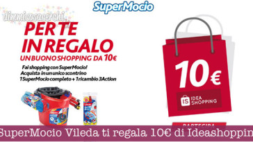 SuperMocio Vileda ti regala 10€ di Ideashopping