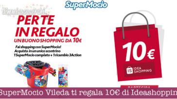 SuperMocio Vileda ti regala 10€ di Ideashopping