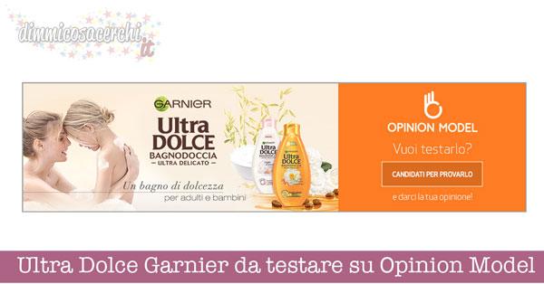 Ultra Dolce Garnier da testare su Opinion Model