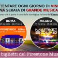 Vinci i biglietti del Firestone Music Tour