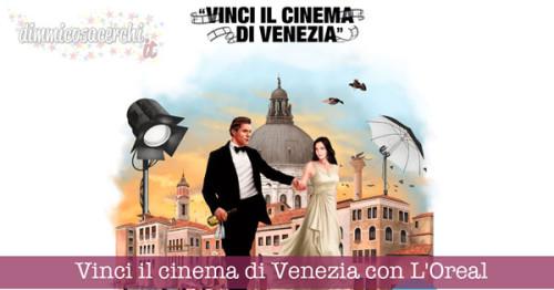 Vinci il cinema di Venezia con L'Oreal