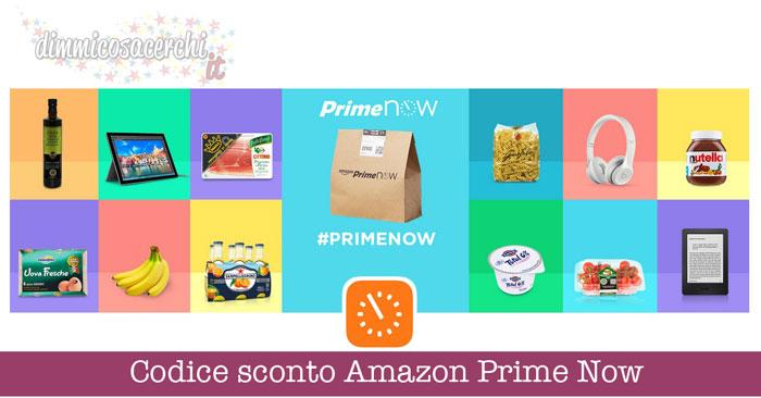 Codice sconto Amazon Prime Now