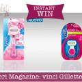 Desideri Magazine: vinci Gillette Venus instant win