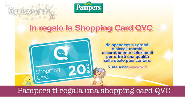 Pampers ti regala una shopping card QVC
