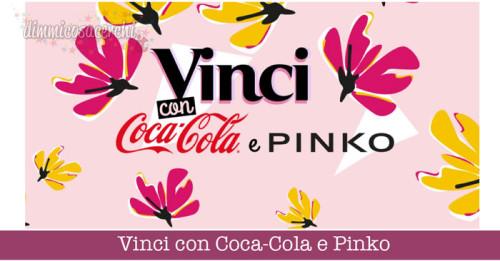 Vinci con Coca-Cola e Pinko