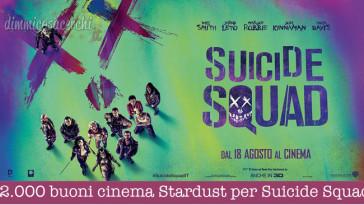 2.000 buoni cinema Stardust per Suicide Squad
