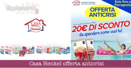Casa Henkel offerta anticrisi