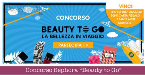 """Concorso Sephora """"Beauty to Go"""""""