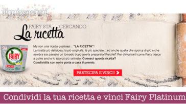 Condividi la tua ricetta e vinci Fairy Platinum