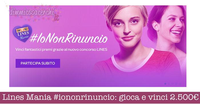 Lines Mania #iononrinuncio
