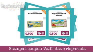 Stampa i coupon Valfrutta e risparmia