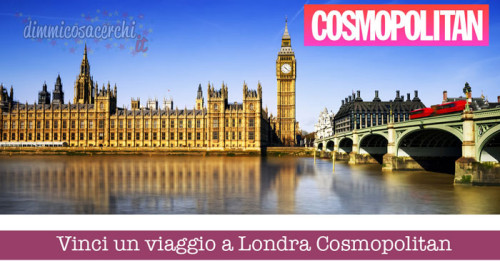Vinci un viaggio a Londra Cosmopolitan