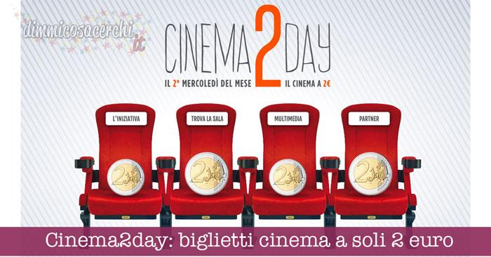 Cinema2day: biglietti cinema a soli 2 euro