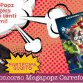 Concorso Megapopz Carrefour