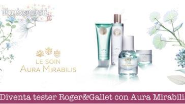 Diventa tester Roger&Gallet con Aura Mirabilis