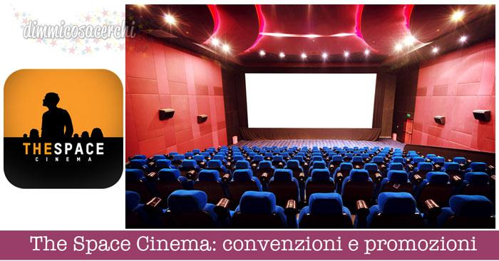 The Space Cinema: promozioni, agevolazioni, programmazione