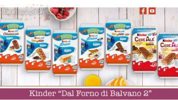 """Kinder """"Dal Forno di Balvano 2"""": gratis 100 confezioni di merende"""